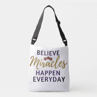 Believe, Miracles Hapen Everyday Tote Bag
