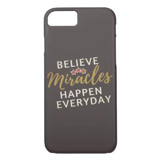 Believe, Miracles Happen Everyday Iphone Case