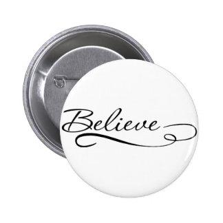 Believe Motivational, Inspirational Designs 2 Inch Round Button