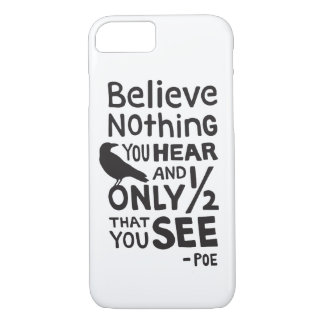 """Believe Nothing You Hear..."" Quote by Poe Case-Mate iPhone Case"
