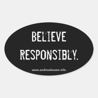 """Believe Responsibly"" bumper sticker"