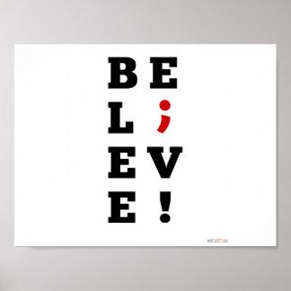 Believe Semi-Colon Awareness Poster