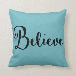 """""""Believe"""" Text in Black on Blue Pillow"""