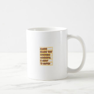 Believe WONDERFUL things to HAPPEN Get PEACE Classic White Coffee Mug