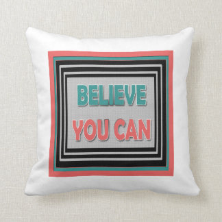 Believe You Can : 3 Word Quote Pillow