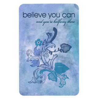 Believe you can and you're halfway there rectangular photo magnet