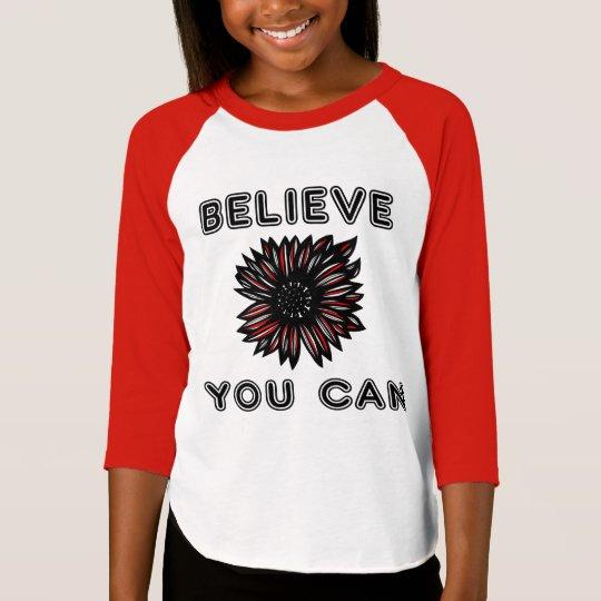 """""""Believe You Can"""" Girls' 3/4 Raglan T-Shirt"""