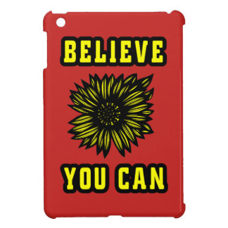 """Believe You Can"" iPad Mini Case"