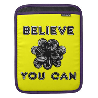 """Believe You Can"" Ipad Soft Case"