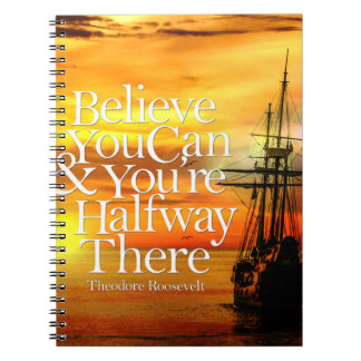 Believe You Can Sunset Ship Inspirational Quote Spiral Note Book