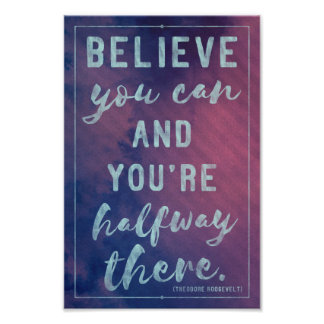 Believe you can - Theodore Roosevelt quote poster