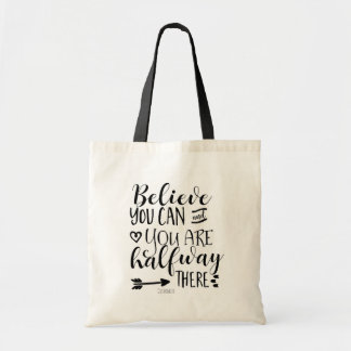 BELIEVE YOU CAN & YOU ARE HALFWAY THERE Custom Tote Bag