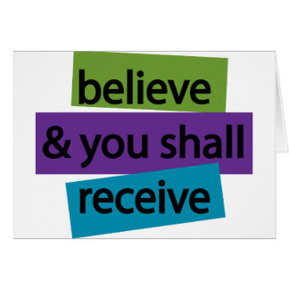 Believe & You Shall Receive II Card