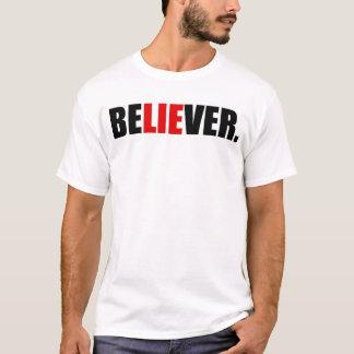 BeLIEver. T-Shirt