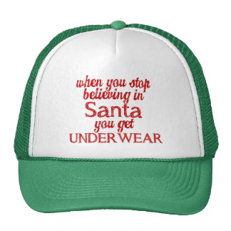 Believing in Santa or get underwear Trucker Hat