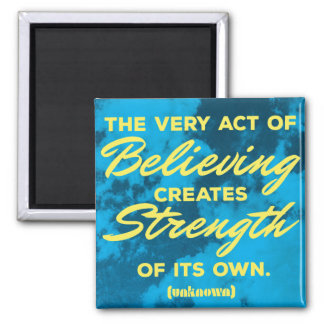 'Believing' inspirational quote magnet