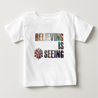 Believing is Seeing Baby T-Shirt