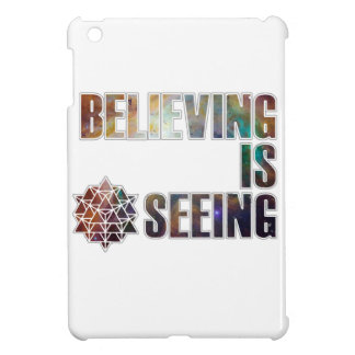 Believing is Seeing iPad Mini Case
