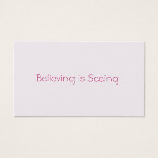 Believing is Seeing Love Notes Business Card