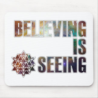 Believing is Seeing Mouse Pad