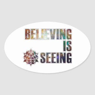 Believing is Seeing Oval Sticker