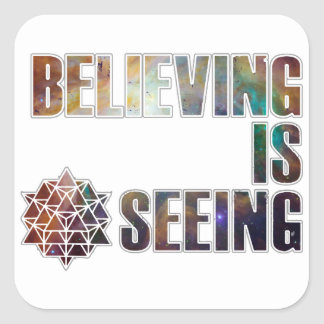 Believing is Seeing Square Sticker