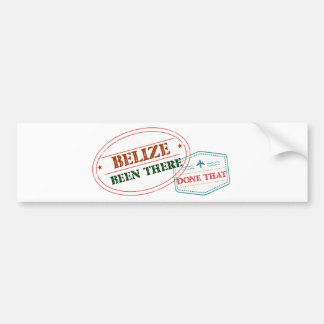 Belize Been There Done That Bumper Sticker