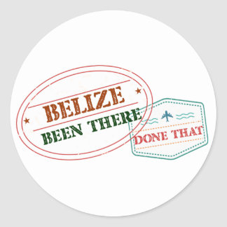 Belize Been There Done That Classic Round Sticker