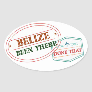 Belize Been There Done That Oval Sticker