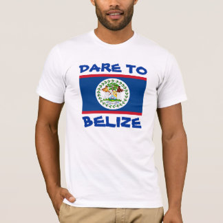 Belize Flag Dare To Belize T-Shirt