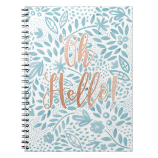 Belle Blue Floral Oh Hello Quote Spiral Notebook