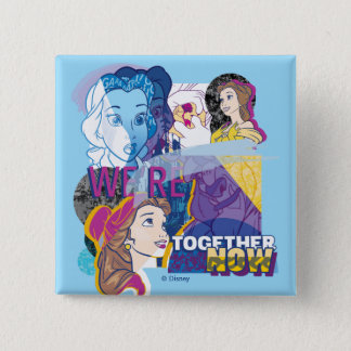 Belle | We're Together Now 2 Inch Square Button