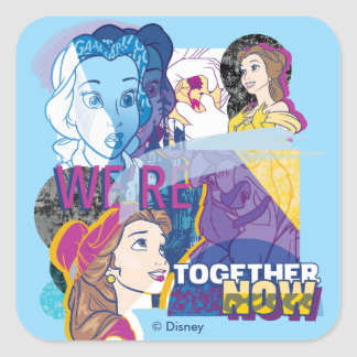 Belle | We're Together Now Square Sticker