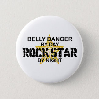 Belly Dancer Rock Star by Night 2 Inch Round Button
