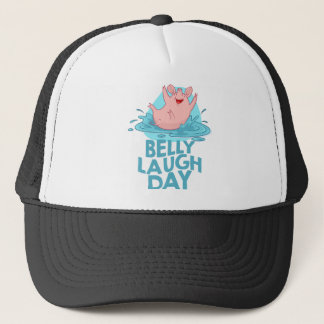 Belly Laugh Day - Appreciation Day Trucker Hat