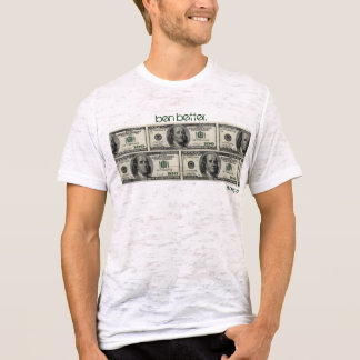 """ben better."" Benjamin Thin Money T-Shirt"