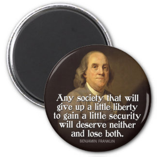 Ben Franklin: Any society that will give up a... 2 Inch Round Magnet