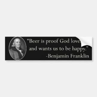 Ben Franklin Beer Quote Bumper Sticker