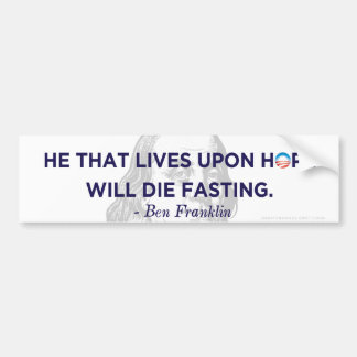 Ben Franklin Living On Hope Bumper Sticker