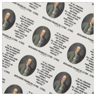 Ben Franklin Printers Not To Print Printed Quote Fabric