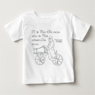 Ben Franklin Quote On Bike Baby T-Shirt