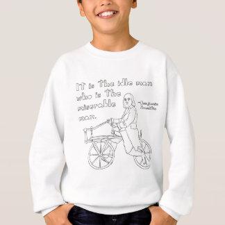 Ben Franklin Quote On Bike Sweatshirt