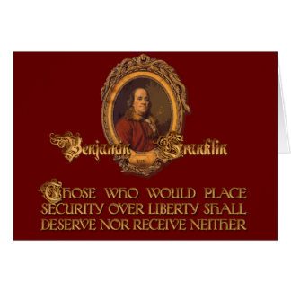 Ben Franklin Quote:  Security Over Liberty Card
