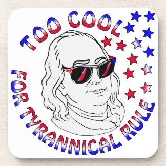 Ben Franklin Too Cool FB.com/USAPatriotGraphics Coaster