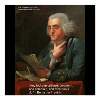 """Ben Franklin Wisdom Quote """"Any Fool Poster Prints Poster"""