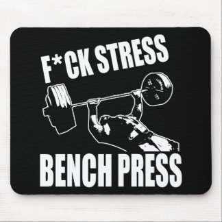 BENCH PRESS, F*CK STRESS - Workout Motivational Mouse Pad