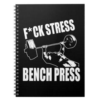 BENCH PRESS, F*CK STRESS - Workout Motivational Notebook