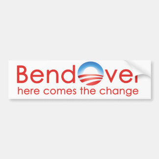 Bend Over for Barack Obamas Change nobama Bumper Sticker