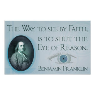 Benjamin Franklin | Faith and Reason Poster