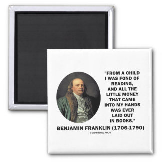 Benjamin Franklin Fond Of Reading Money Quote Magnet
